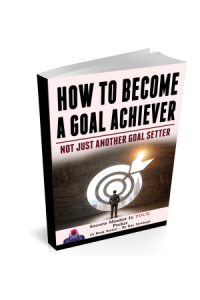HOW TO BECOME A GOAL ACHIEVER