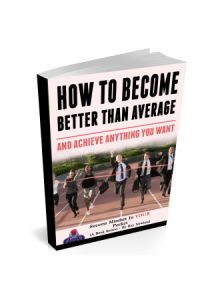 HOW TO BECOME BETTER THAN AVERAGE